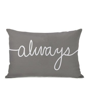 Gray 'Forever' Mix & Match Pillow | Daily deals for moms, babies and kids