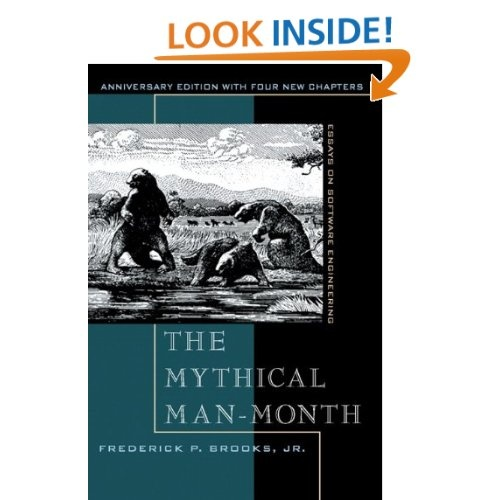The Mythical Man-Month: Essays on Software Engineering, Anniversary Edition (2nd Edition) by Frederick P. Brooks