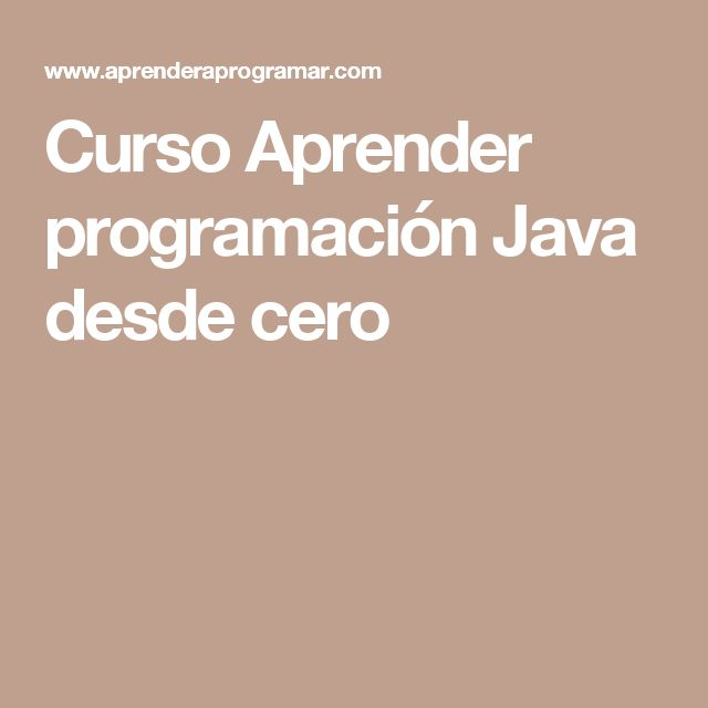 Curso Aprender programación Java desde cero