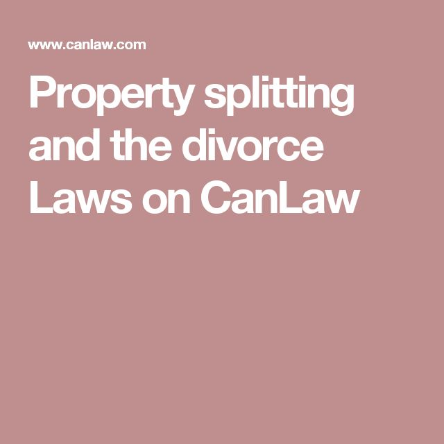 Property splitting and the divorce Laws on CanLaw