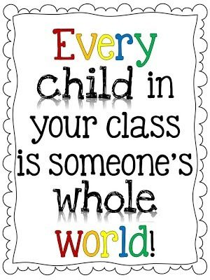 Every child in your class is someone's whole world... even the little stink pots of the bunch! Gotta love em' all