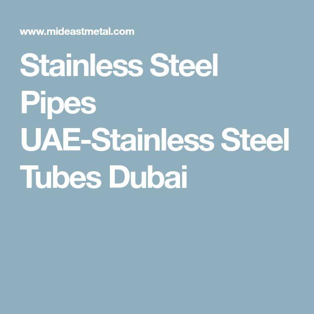 Stainless Steel Pipes UAE-Stainless Steel Tubes Dubai