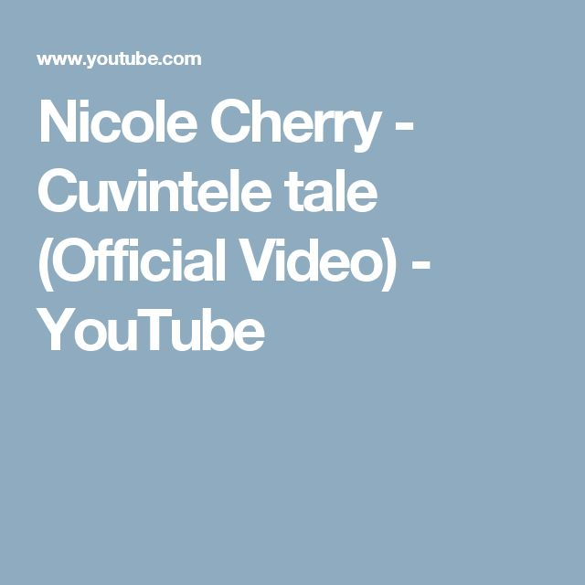 Nicole Cherry - Cuvintele tale (Official Video) - YouTube