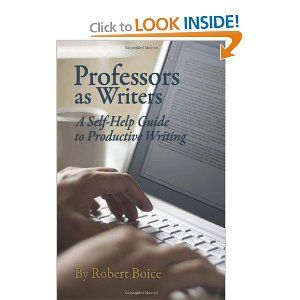 Professors as Writers: A Self-Help Guide to Productive Writing: Robert Boice: 9790913507130: Amazon.com: Books