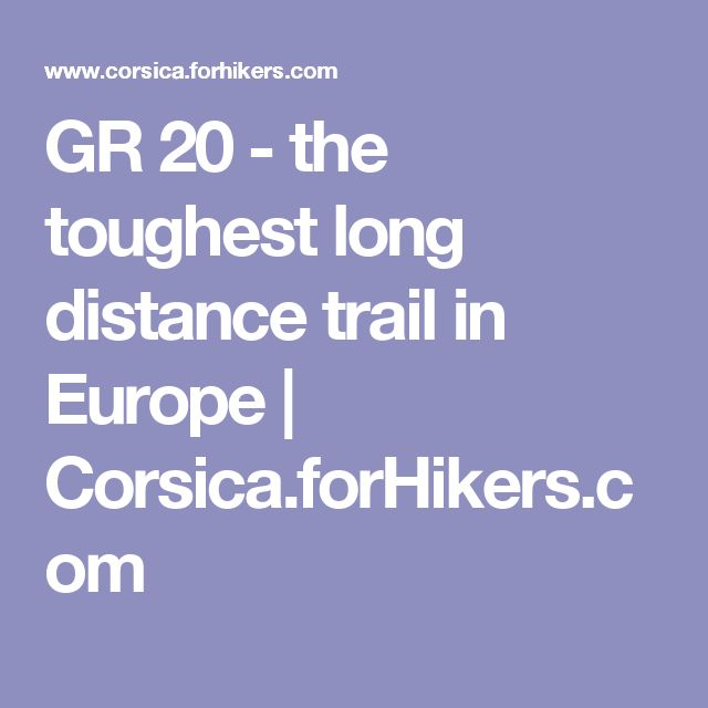 GR 20 - the toughest long distance trail in Europe | Corsica.forHikers.com
