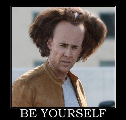 Nicolas Cage with bird hair is my favorite kind of Nicolas Cage.