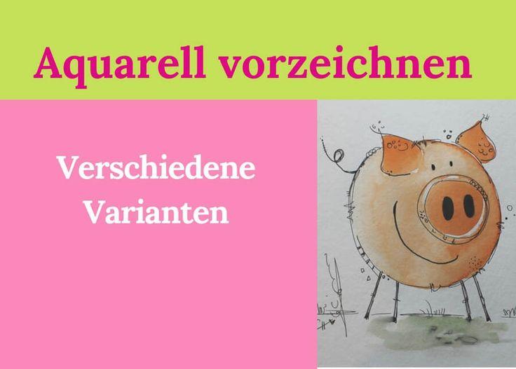 Aquarell vorzeichnen in verschiedenen Varianten Clarissa Hagenmeyer
