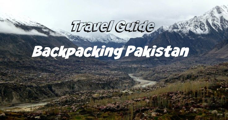 Backpacking in Pakistan Travel Guide