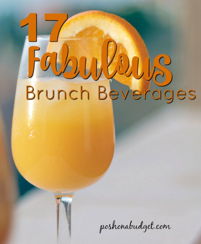17 FABULOUS Brunch Beverages! Great recipes for anyone to enjoy!!