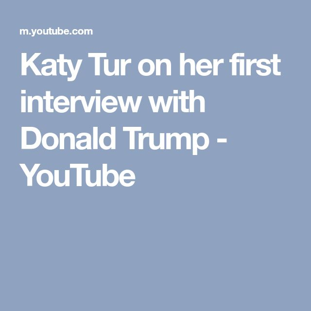 Katy Tur on her first interview with Donald Trump - YouTube