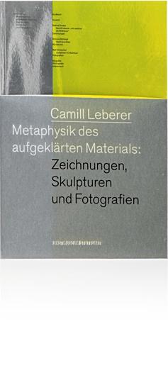 Camill Leberer   Metaphysik des aufgeklärten   Materials      Kunstmuseum Stuttgart   2010