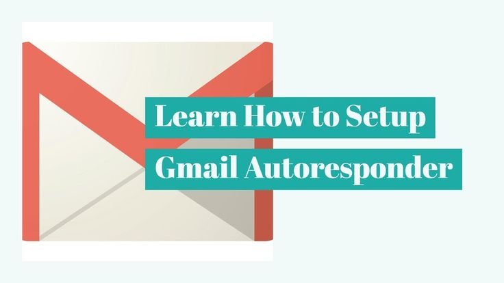 How to Setup Gmail Autoresponder Step By Step. vacation ...