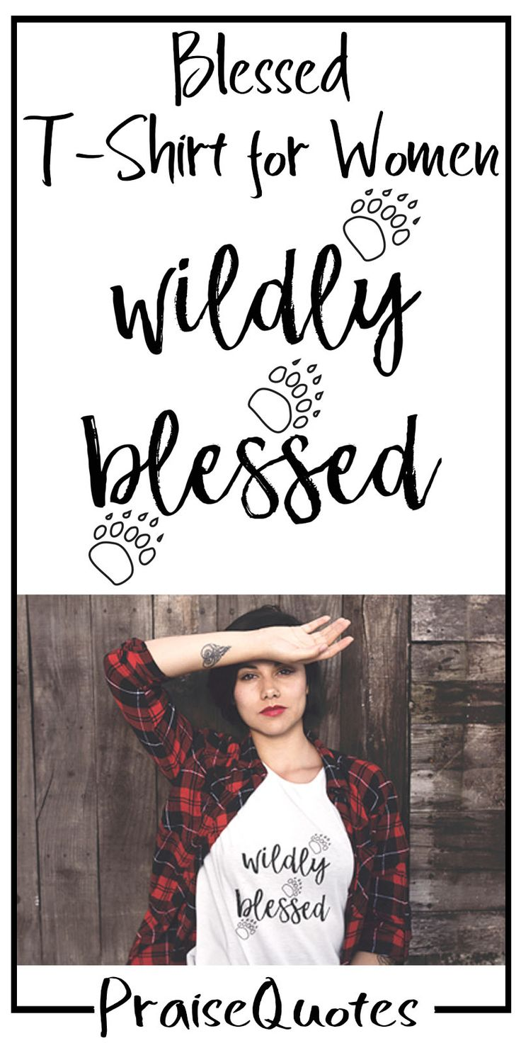 https://praisequotes.myshopify.com/products/wildly-blessed-tshirt-women