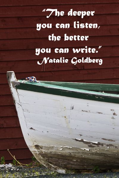 """""""The deeper you can listen, the better you can write."""" – Writer Natalie Goldberg – On Newfoundland, Canada, image by F McGinn Photography.  Explore educating creativity to fresh patterns and archetypes at  http://www.examiner.com/article/educate-creativity-with-deep-reflection"""