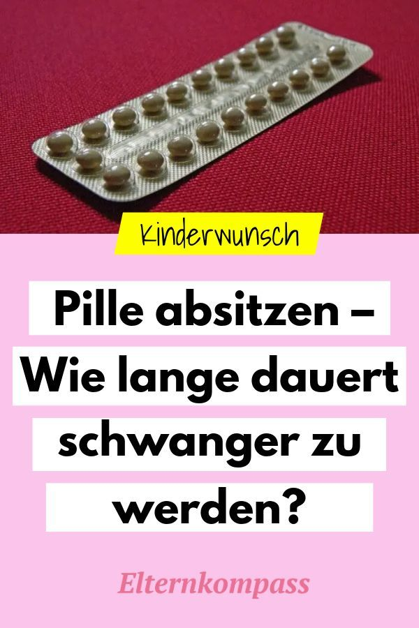 Pille absetzen - Wie lange dauert es schwanger zu werden