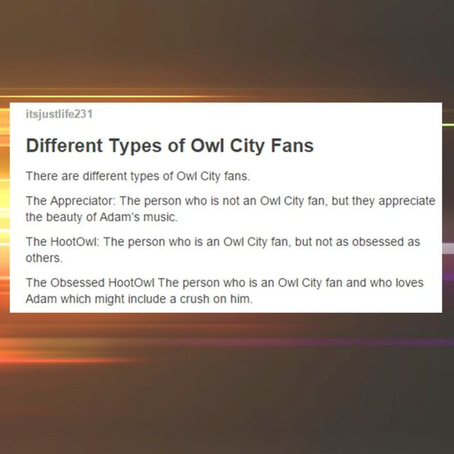 Different Types of Owl City Fans. I'm definitely The Obsessed HootOwl :P