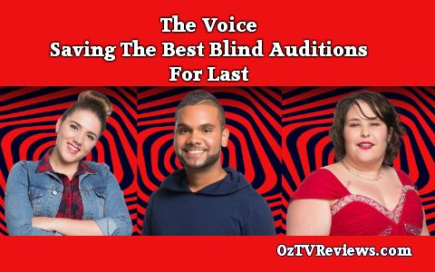 The Voice Saves the Best for Last. #TheVoiceAu Check out The Voice Final Blind Auditions at http://oztvreviews.com/2015/07/the-voice-final-blind-auditions/