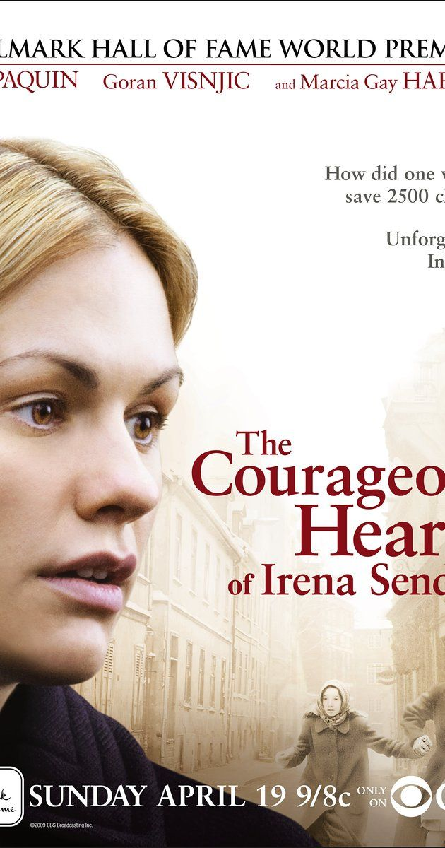 Directed by John Kent Harrison.  With Anna Paquin, Marcia Gay Harden, Goran Visnjic, Nathaniel Parker. The story of Irena Sendler, a social worker who was part of the Polish underground during World War II and was arrested by the Nazis for saving the lives of nearly 2,500 Jewish children by smuggling them out of the Warsaw ghetto.
