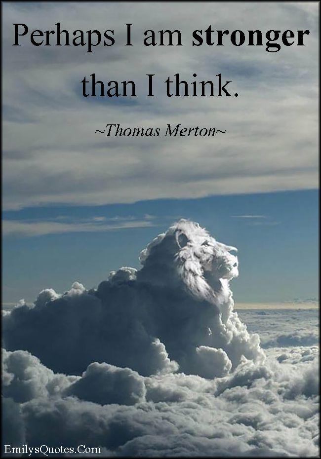 EmilysQuotes.Com - motivational, strong, think, encouraging, inspirational, Thomas Merton