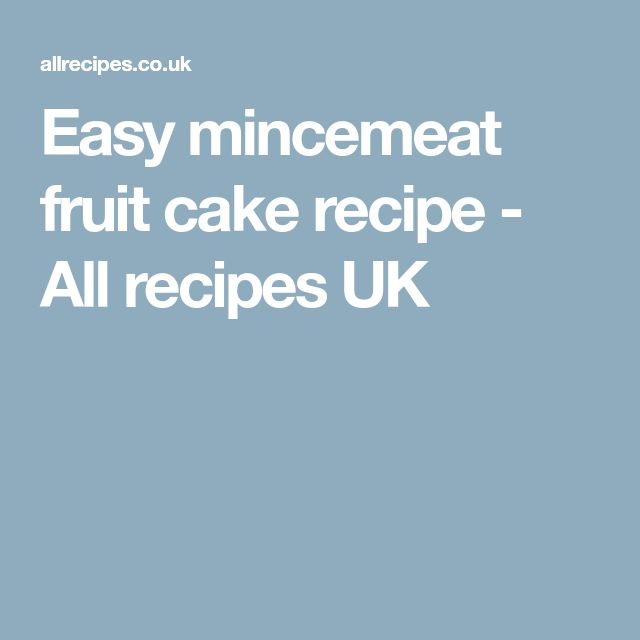 Easy mincemeat fruit cake recipe - All recipes UK