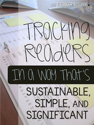 Tracking Readers. This is a brilliant post, so well explained with simple, sustainable, and significant ways to track your reader's progress. It even includes the (free) downloadable forms. New teachers, this will save you! From The Thinker Builder blog