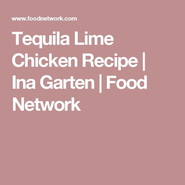 Tequila Lime Chicken Recipe   Ina Garten   Food Network