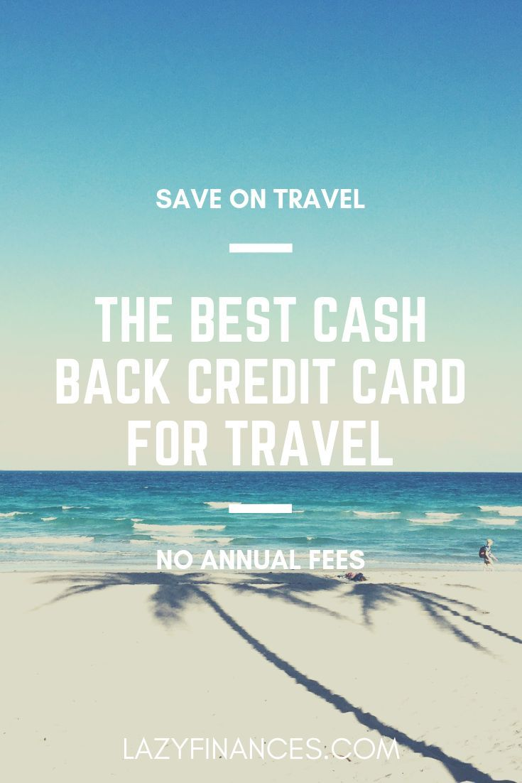 The Best Cash Back Credit Cards For Every Expense In 2020 Travel