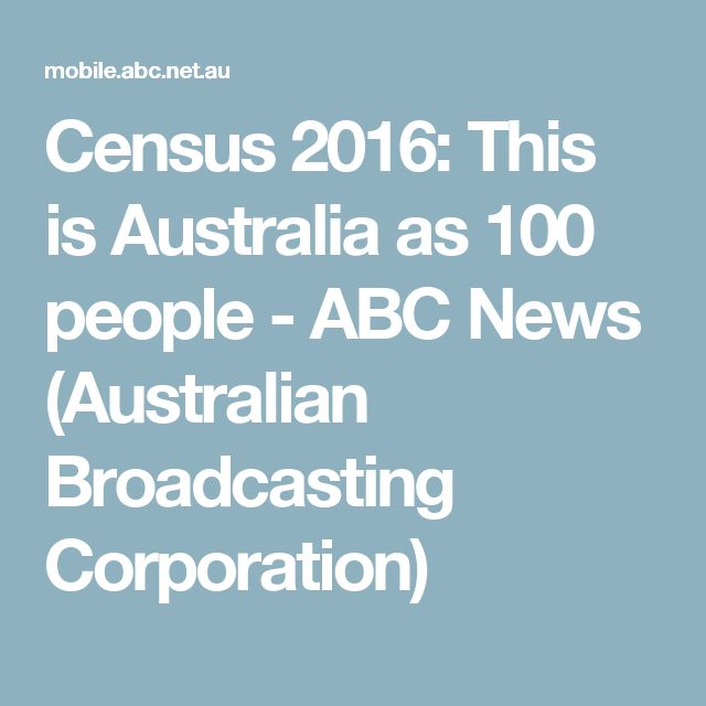 Census 2016: This is Australia as 100 people - ABC News (Australian Broadcasting Corporation)