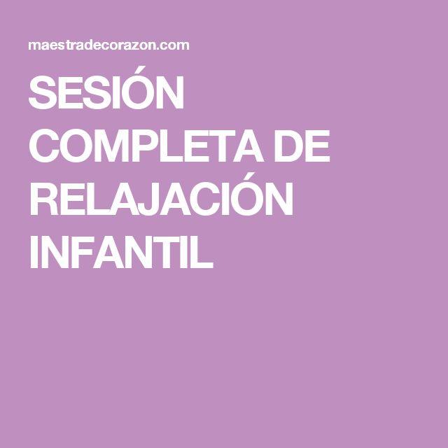 SESIÓN COMPLETA DE RELAJACIÓN INFANTIL
