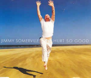 Jimmy Somerville - Hurt So Good (CD) at Discogs