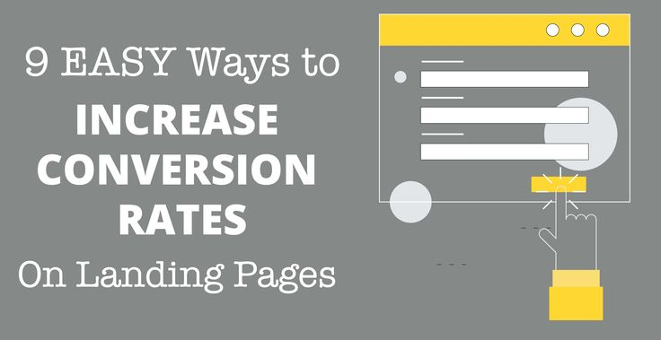 9 Easy Ways To Increase Conversion Rates on Landing Pages