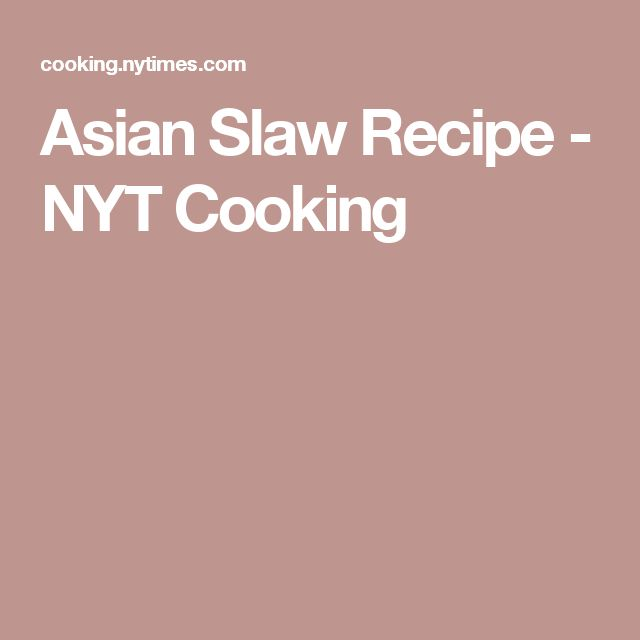 Asian Slaw Recipe - NYT Cooking