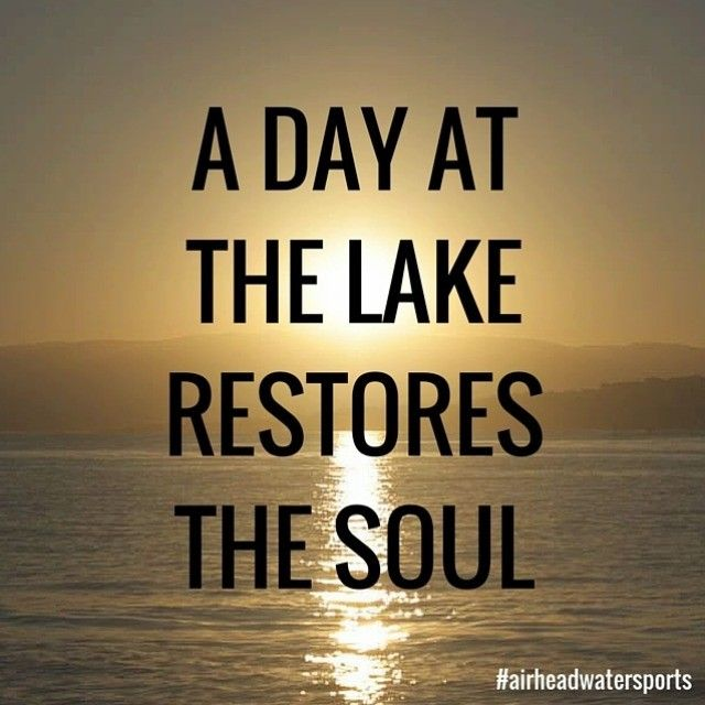 A day at the lake restores the soul...