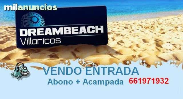 . Vendo una entrada para el Festival DREAMBEACH, Abono+Acampada. Agosto 2015. En Villaricos