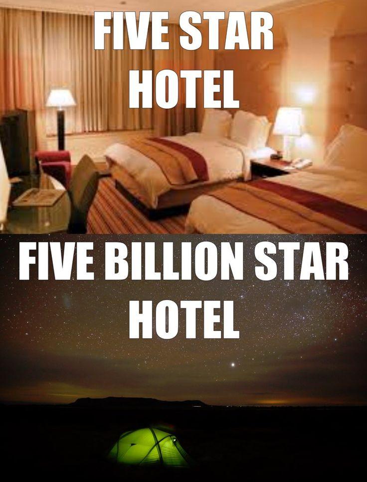 "Five-star hotel vs a five-billion star ""hotel"": We'll take the latter. #outdoorwomen"