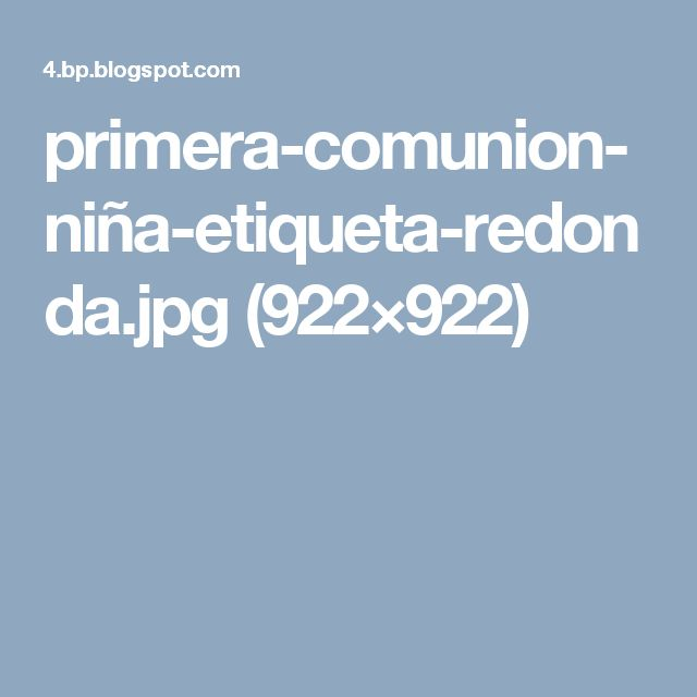 primera-comunion-niña-etiqueta-redonda.jpg (922×922)