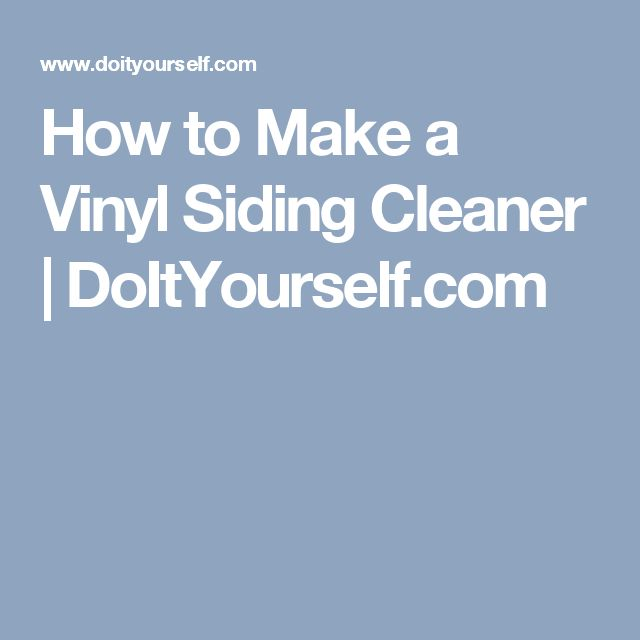 How To Make A Vinyl Siding Cleaner Doityourself Com