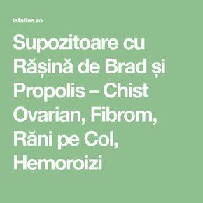 Supozitoare cu Rășină de Brad și Propolis – Chist Ovarian, Fibrom, Răni pe Col, Hemoroizi