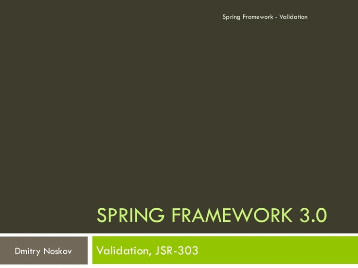 spring-framework-validation by Dmitry Noskov via Slideshare
