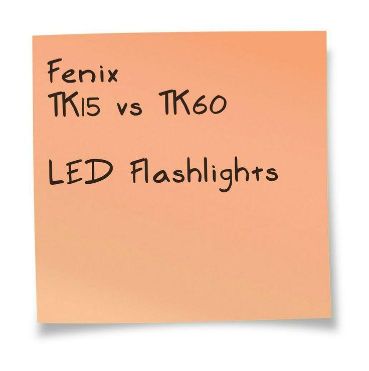 Fenix TK15 vs TK60 LED Flashlight. A comparison chart. Details at http://comchoose.com/fenix-tk15-vs-tk60-specs/