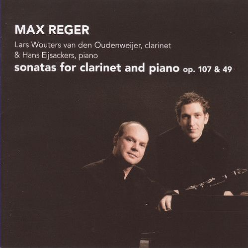Max Reger: Sonatas for Clarinet and Piano, Op. 107 & 49 [CD]