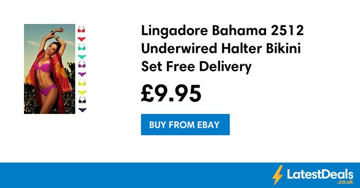 Lingadore Bahama 2512 Underwired Halter Bikini Set Free Delivery, £9.95 at ebay
