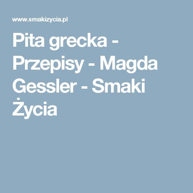 Pita grecka - Przepisy - Magda Gessler - Smaki Życia