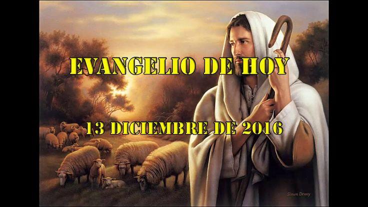 Evangelio de hoy martes 13 de Diciembre 2016
