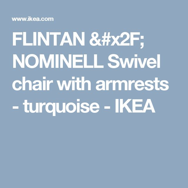 FLINTAN / NOMINELL Swivel chair with armrests - turquoise  - IKEA
