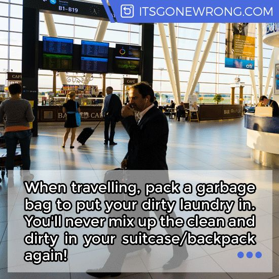 When #travelling, pack a garbage bag to put your dirty laundry in. You'll never mix up the clean and dirty in your suitcase/backpack again! https://itsgonewrong.com/ #LifeHack #Tip #Travel