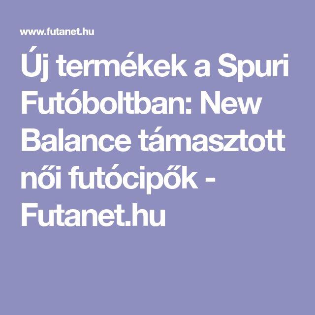 Új termékek a Spuri Futóboltban: New Balance támasztott női futócipők - Futanet.hu