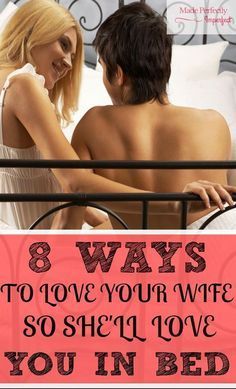 8 Ways To Love Your Wife On An Emotional Level So She'll Love You In bed