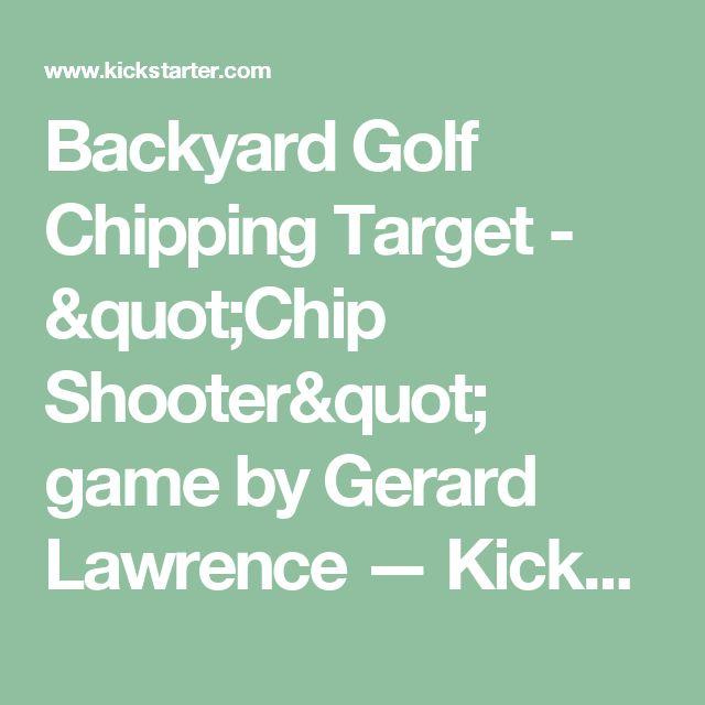 "Backyard Golf Chipping Target - ""Chip Shooter"" game by Gerard Lawrence —  Kickstarter"