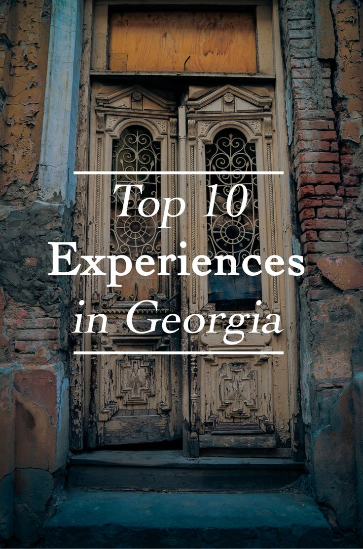 Top 10 Experiences in Georgia #georgia #travel